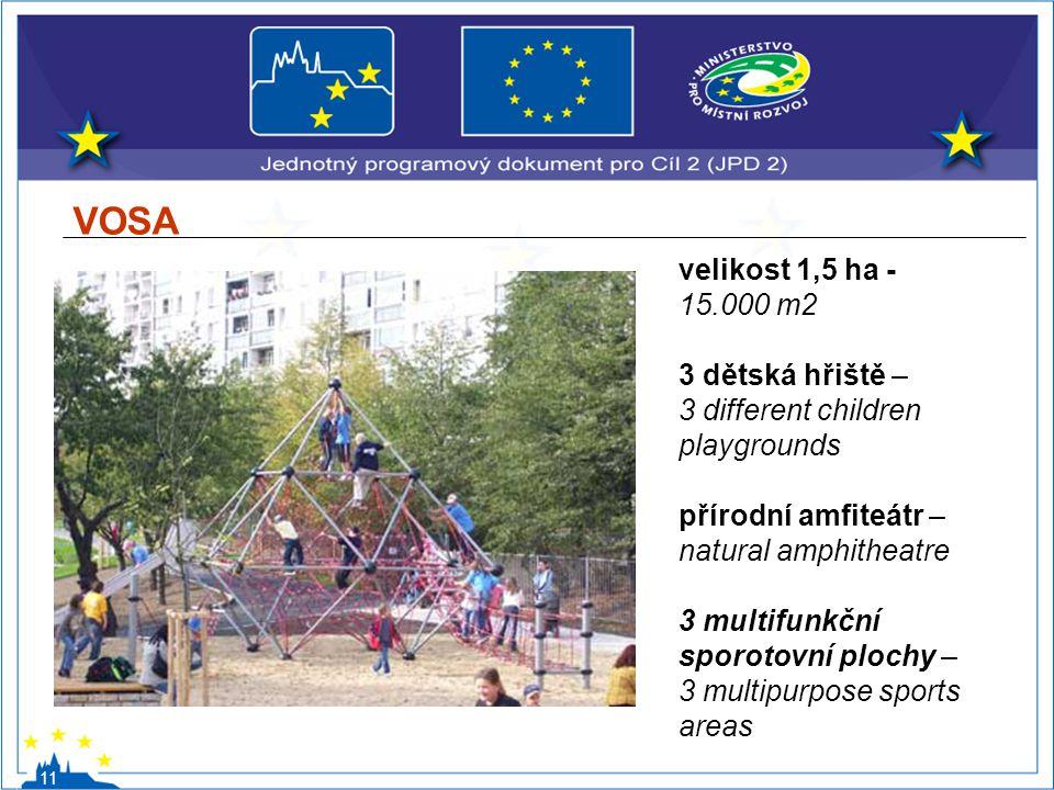 VOSA 11 velikost 1,5 ha - 15.000 m2 3 dětská hřiště – 3 different children playgrounds přírodní amfiteátr – natural amphitheatre 3 multifunkční sporot