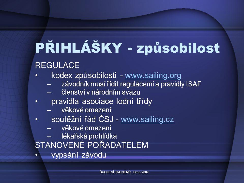 ŠKOLENÍ TRENÉRŮ, Brno 2007 PŘIHLÁŠKY – reg.