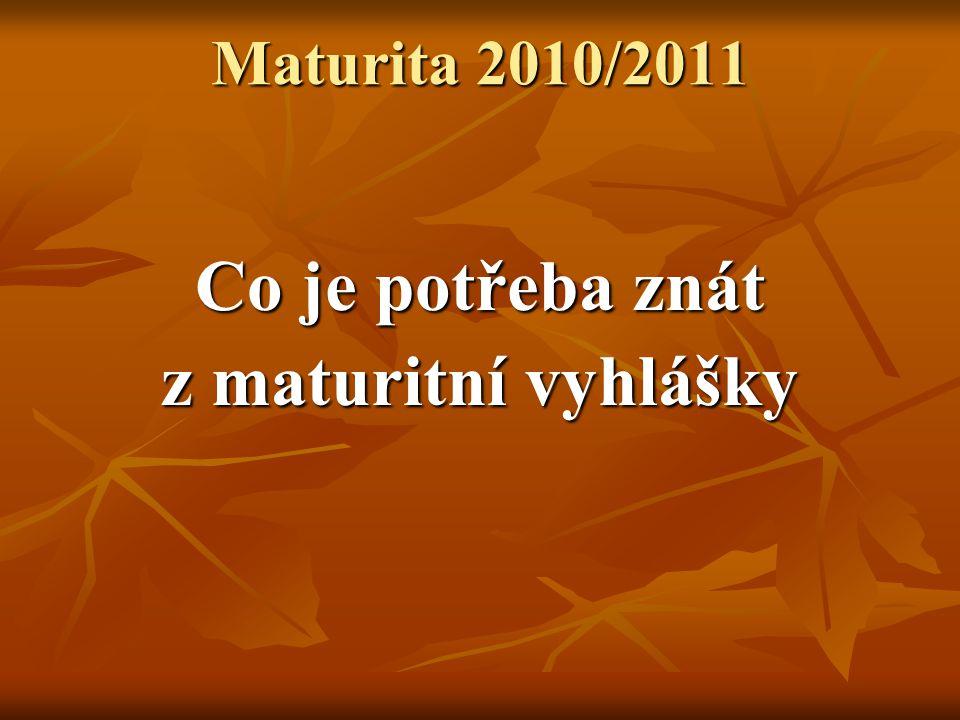Maturita 2010/2011 Co je potřeba znát z maturitní vyhlášky