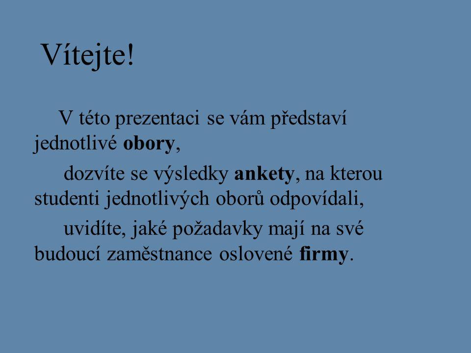 Uvidíte Popis oborů převzatý ze školních stránek (www.sosehl.cz)www.sosehl.cz Výsledky ankety, na kterou odpovídaly 3.
