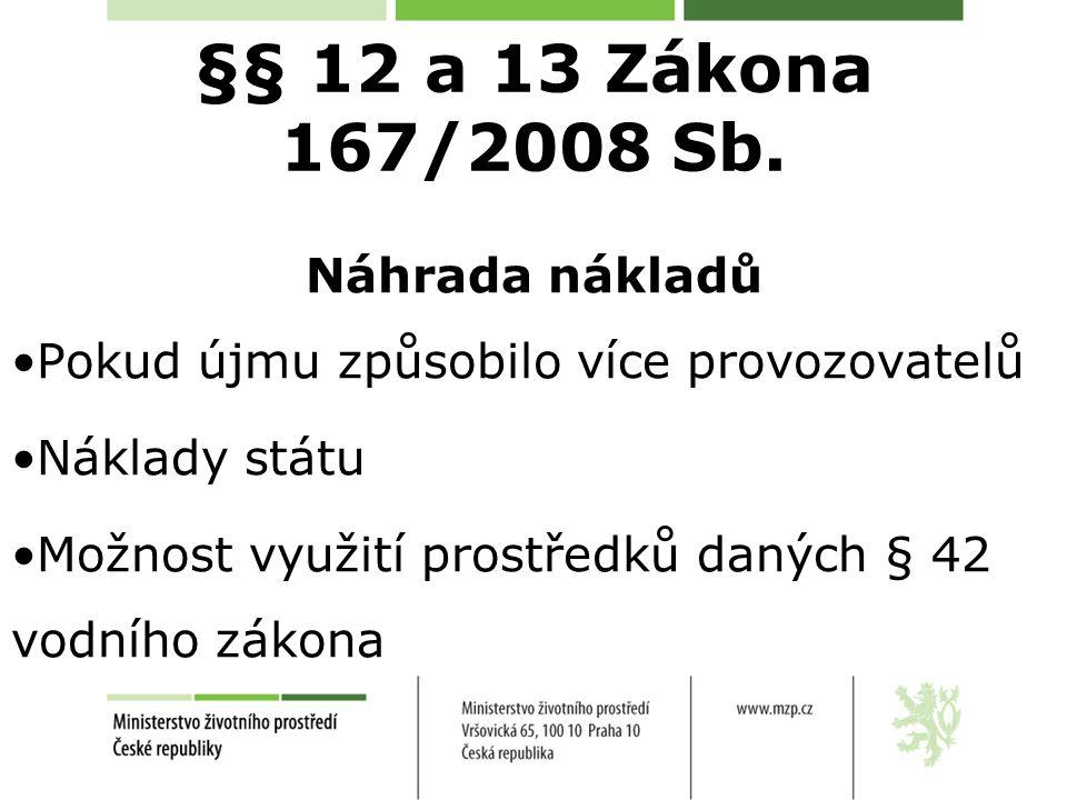 §§ 12 a 13 Zákona 167/2008 Sb.