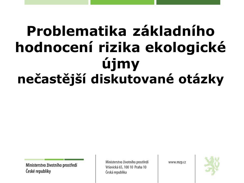 Problematika základního hodnocení rizika ekologické újmy nečastější diskutované otázky