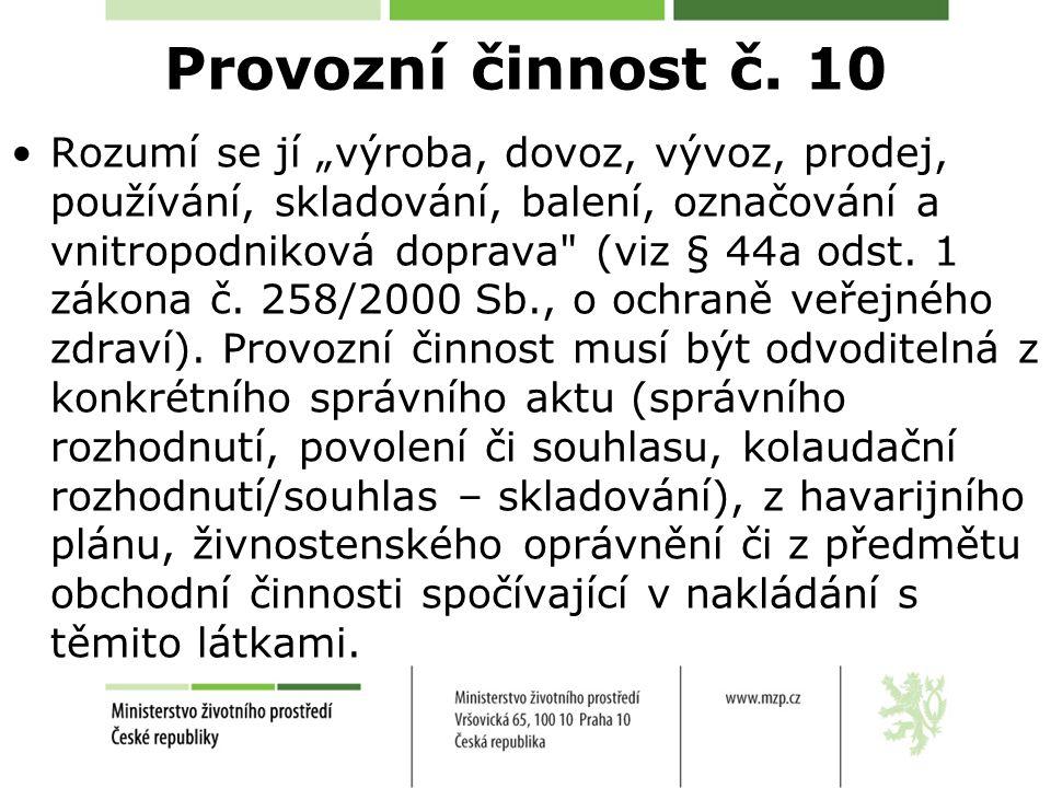 """Provozní činnost č. 10 Rozumí se jí """"výroba, dovoz, vývoz, prodej, používání, skladování, balení, označování a vnitropodniková doprava"""