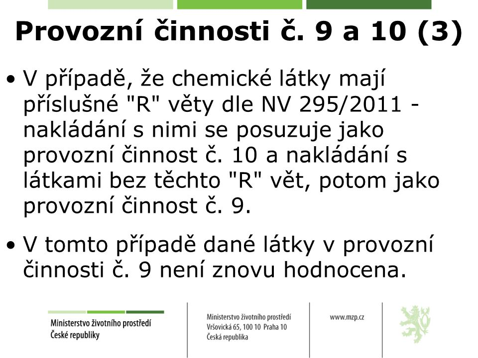 Provozní činnosti č. 9 a 10 (3) V případě, že chemické látky mají příslušné