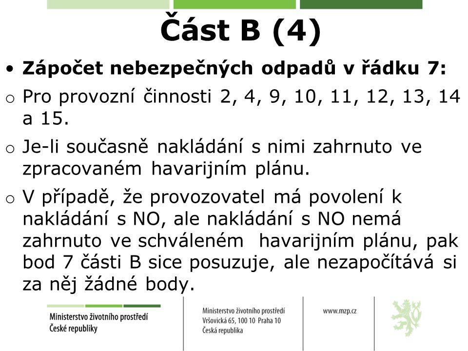 Část B (4) Zápočet nebezpečných odpadů v řádku 7: o Pro provozní činnosti 2, 4, 9, 10, 11, 12, 13, 14 a 15. o Je-li současně nakládání s nimi zahrnuto