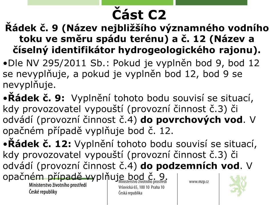 Část C2 Řádek č. 9 (Název nejbližšího významného vodního toku ve směru spádu terénu) a č. 12 (Název a číselný identifikátor hydrogeologického rajonu).
