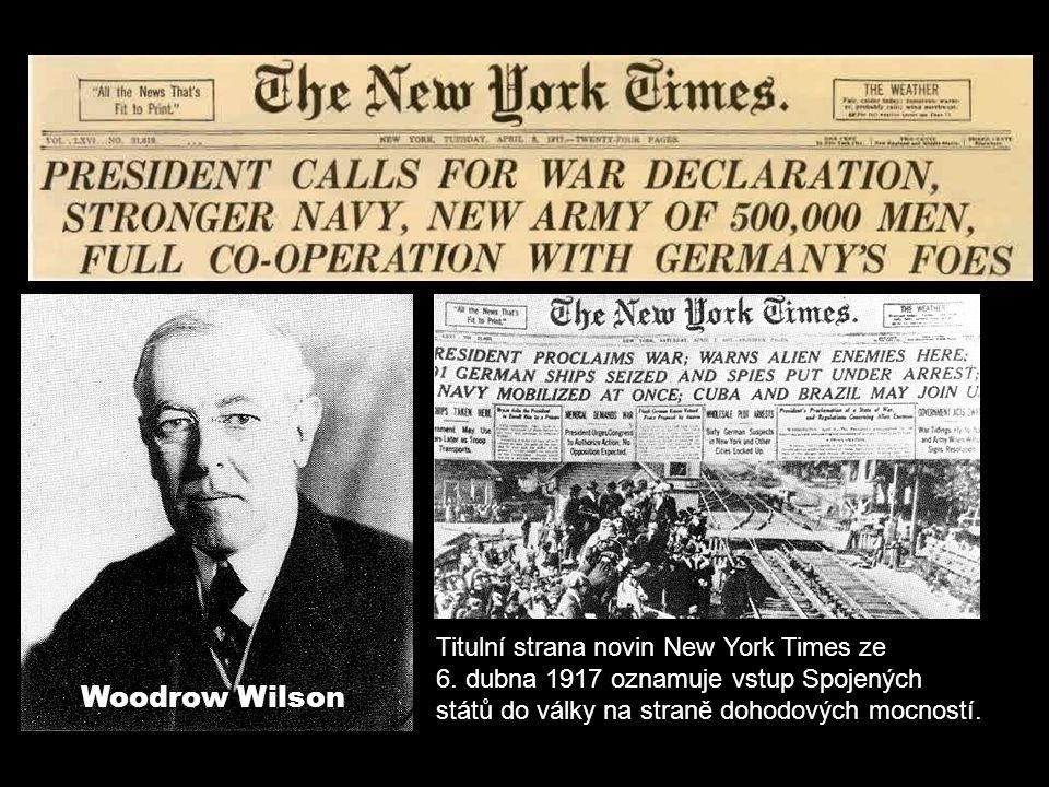 Titulní strana novin New York Times ze 6. dubna 1917 oznamuje vstup Spojených států do války na straně dohodových mocností. Woodrow Wilson