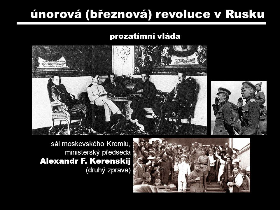 únorová (březnová) revoluce v Rusku sál moskevského Kremlu, ministerský předseda Alexandr F. Kerenskij (druhý zprava) prozatímní vláda