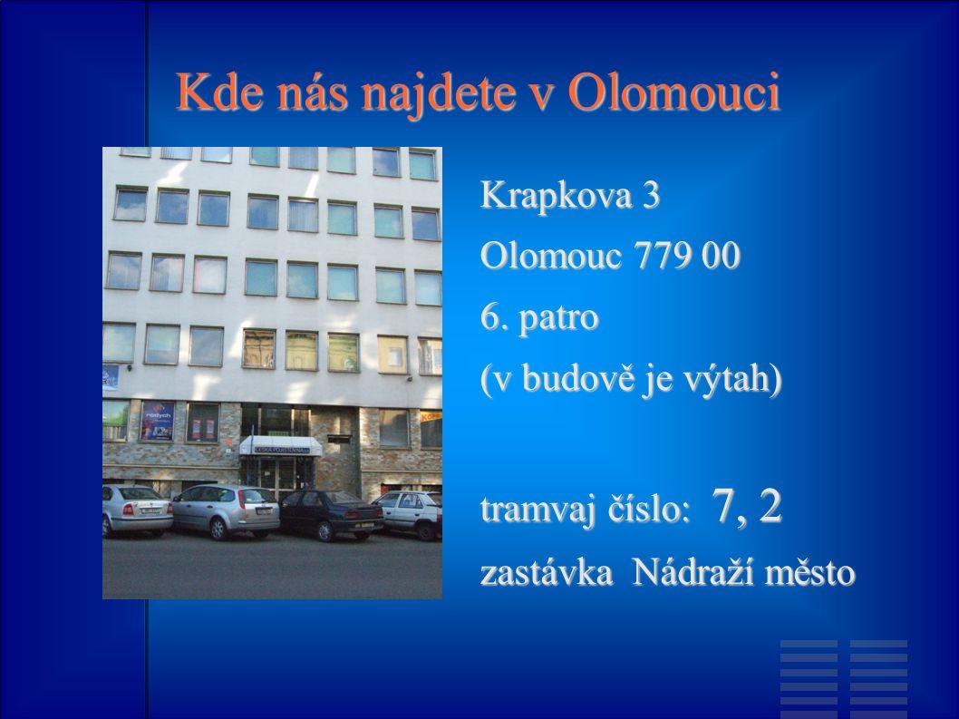 Kde nás najdete v Olomouci Krapkova 3 Olomouc 779 00 6.