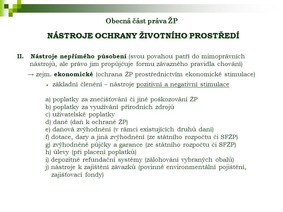Obecná část práva ŽP NÁSTROJE OCHRANY ŽIVOTNÍHO PROSTŘEDÍ II.