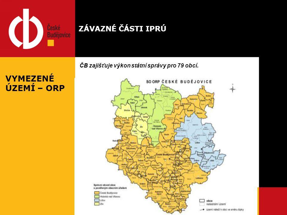 ČB zajišťuje výkon státní správy pro 79 obcí. ZÁVAZNÉ ČÁSTI IPRÚ VYMEZENÉ ÚZEMÍ – ORP