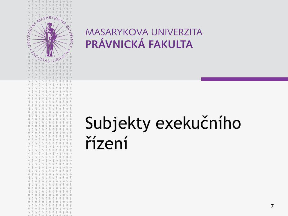 7 Subjekty exekučního řízení