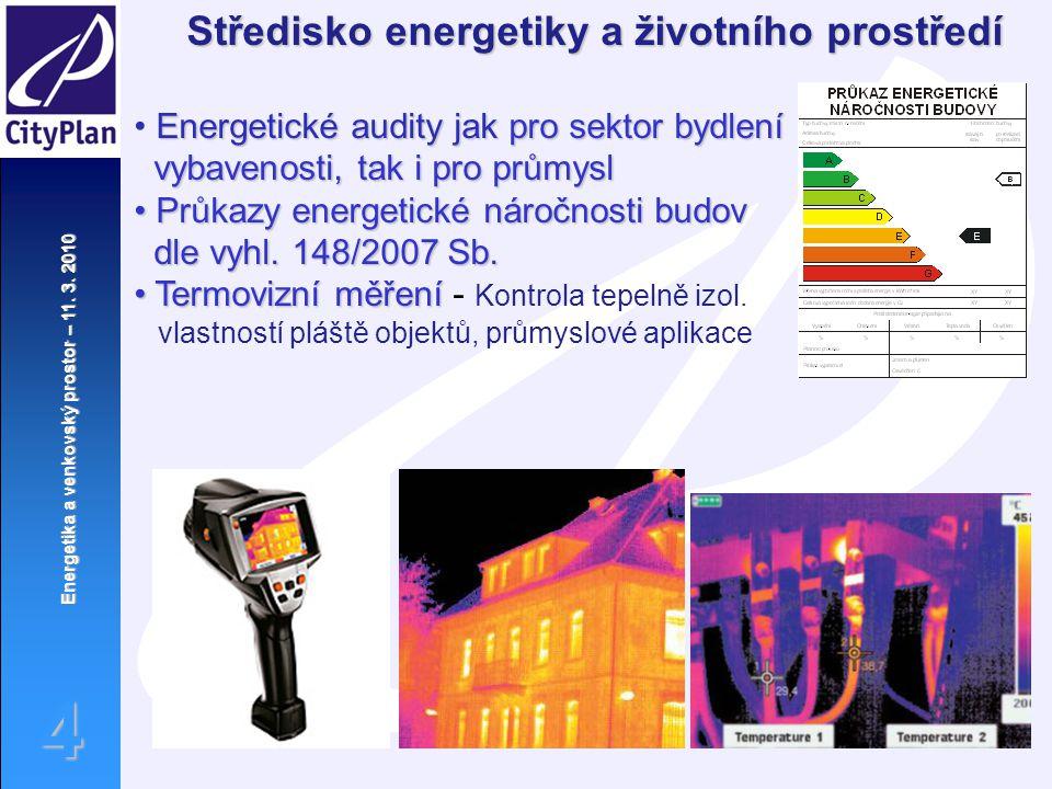Energetika a venkovský prostor – 11. 3. 2010 4 Středisko energetiky a životního prostředí Energetické audity jak pro sektor bydlení a občanské vybaven