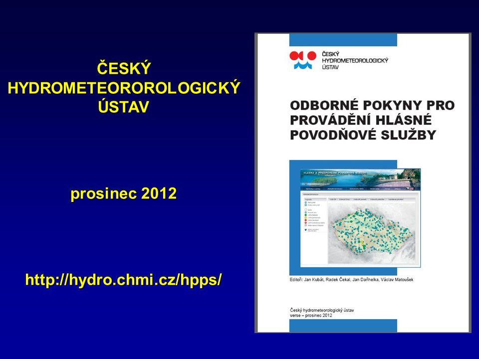 ČESKÝ HYDROMETEOROROLOGICKÝ ÚSTAV prosinec 2012 http://hydro.chmi.cz/hpps/