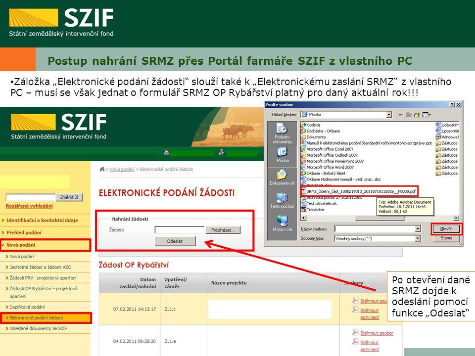 """Postup nahrání SRMZ přes Portál farmáře SZIF z vlastního PC Záložka """"Elektronické podání žádosti"""" slouží také k """"Elektronickému zaslání SRMZ"""" z vlastn"""