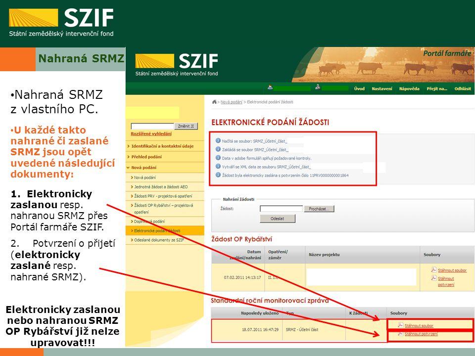 Nahraná SRMZ Nahraná SRMZ z vlastního PC. U každé takto nahrané či zaslané SRMZ jsou opět uvedené následující dokumenty: 1. Elektronicky zaslanou resp