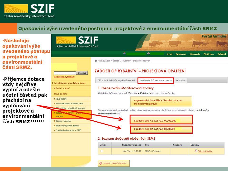 Opakování výše uvedeného postupu u projektové a environmentální části SRMZ Následuje opakování výše uvedeného postupu u projektové a environmentální č