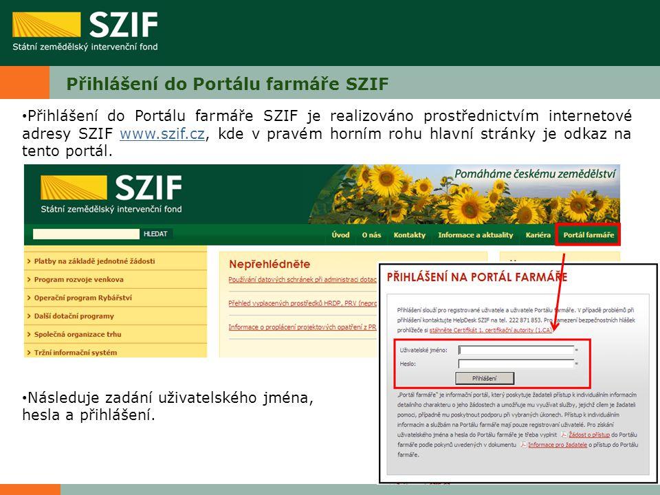 Přihlášení do Portálu farmáře SZIF Přihlášení do Portálu farmáře SZIF je realizováno prostřednictvím internetové adresy SZIF www.szif.cz, kde v pravém