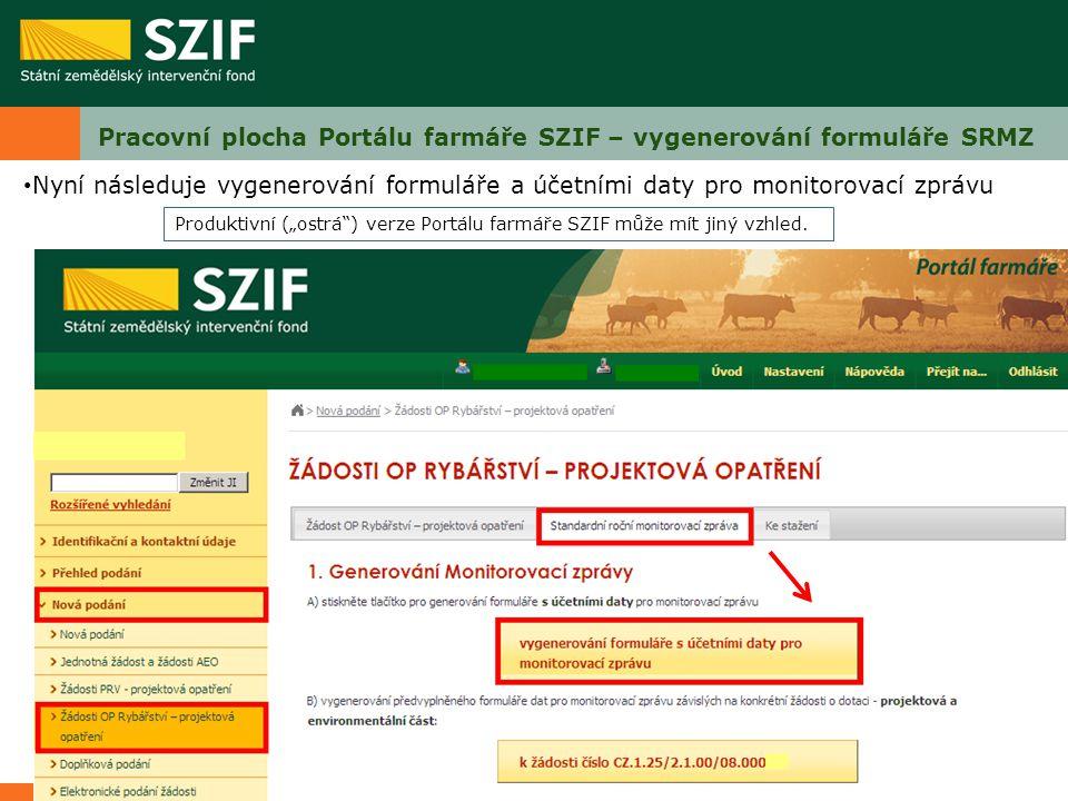 """Pracovní plocha Portálu farmáře SZIF – vygenerování formuláře SRMZ Produktivní (""""ostrá"""") verze Portálu farmáře SZIF může mít jiný vzhled. Nyní následu"""