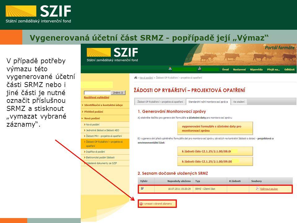 """Vygenerovaná účetní část SRMZ - popřípadě její """"Výmaz"""" V případě potřeby výmazu této vygenerované účetní části SRMZ nebo i jiné části je nutné označit"""