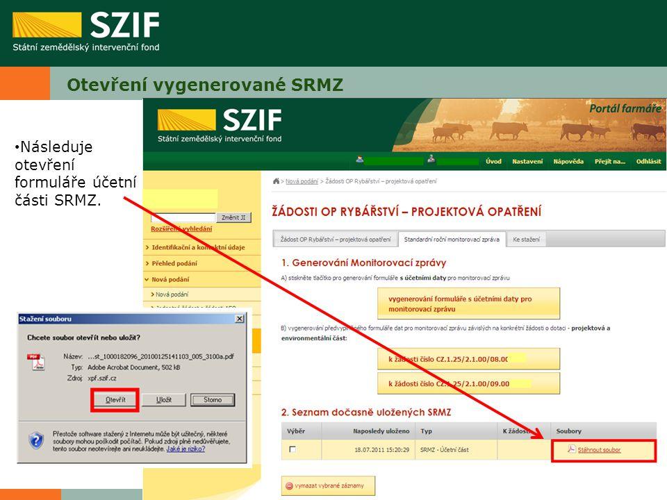 Otevření vygenerované SRMZ Následuje otevření formuláře účetní části SRMZ.