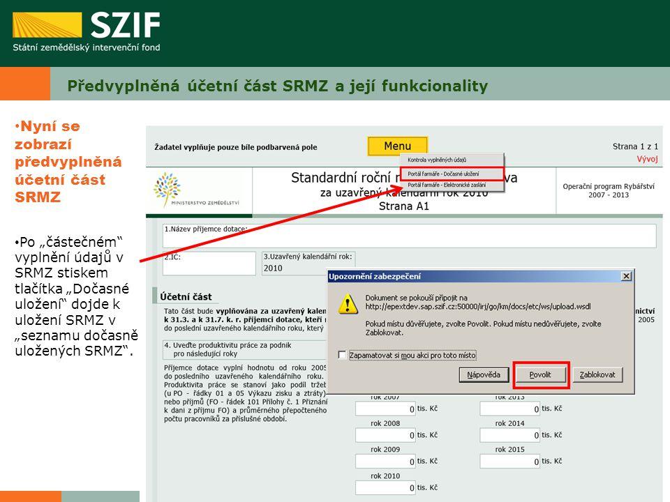"""Předvyplněná účetní část SRMZ a její funkcionality Nyní se zobrazí předvyplněná účetní část SRMZ Po """"částečném"""" vyplnění údajů v SRMZ stiskem tlačítka"""