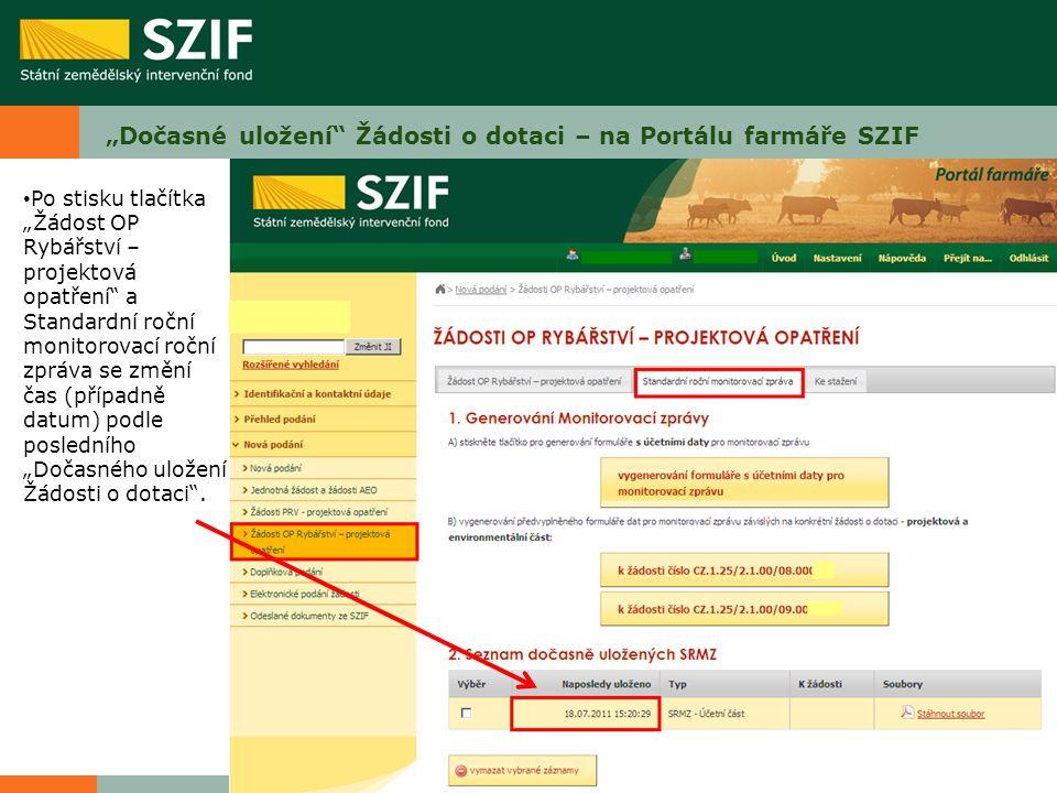 """""""Dočasné uložení"""" Žádosti o dotaci – na Portálu farmáře SZIF Po stisku tlačítka """"Žádost OP Rybářství – projektová opatření"""" a Standardní roční monitor"""