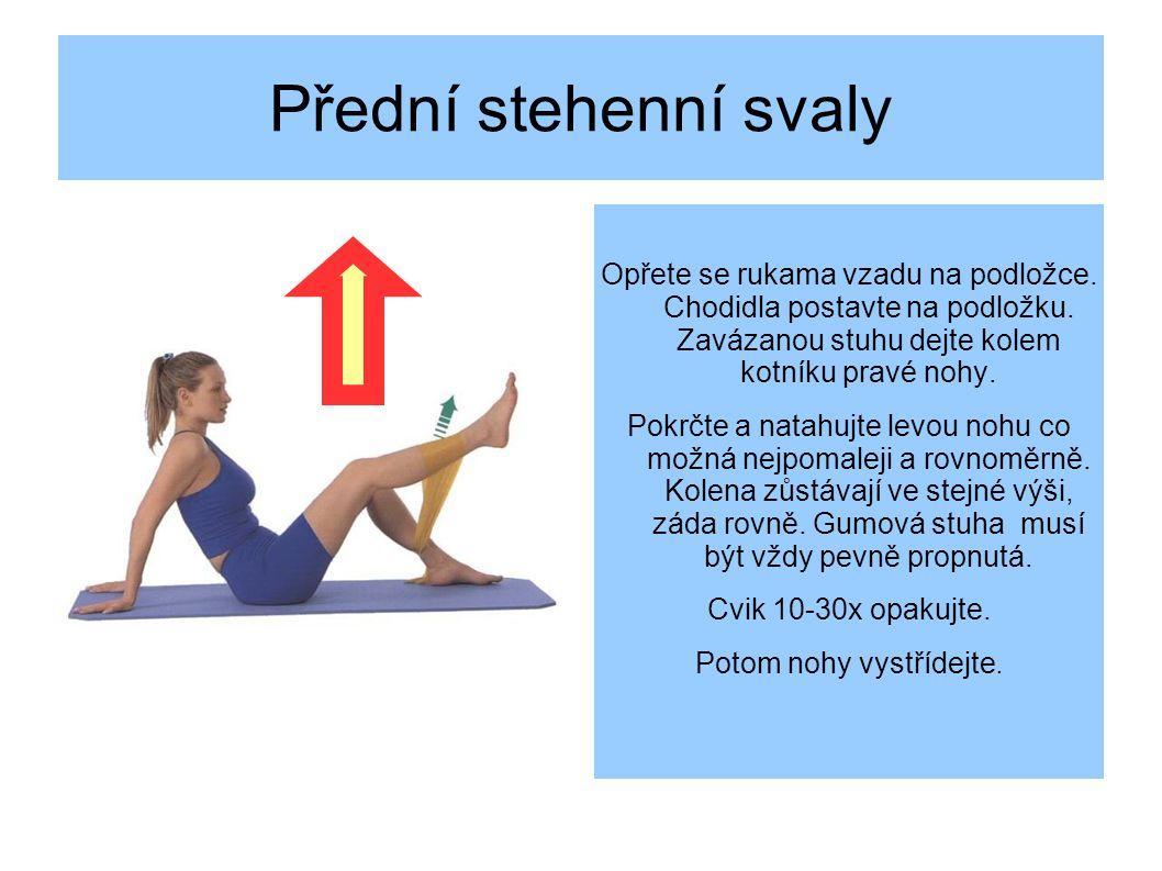 Přední stehenní svaly Opřete se rukama vzadu na podložce.