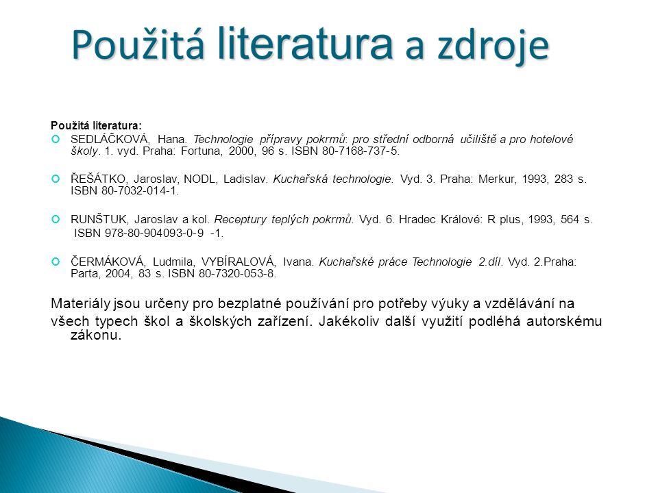 Použitá literatura: SEDLÁČKOVÁ, Hana.