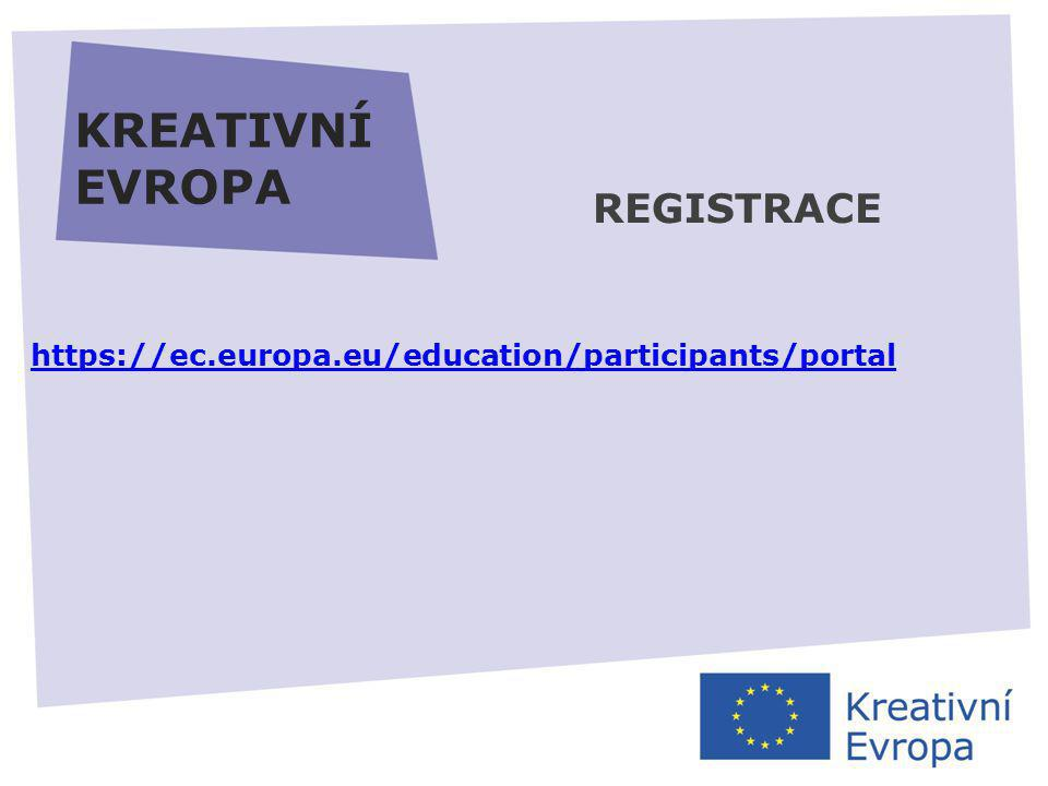 27.11.2013 KREATIVNÍ EVROPA REGISTRACE https://ec.europa.eu/education/participants/portal