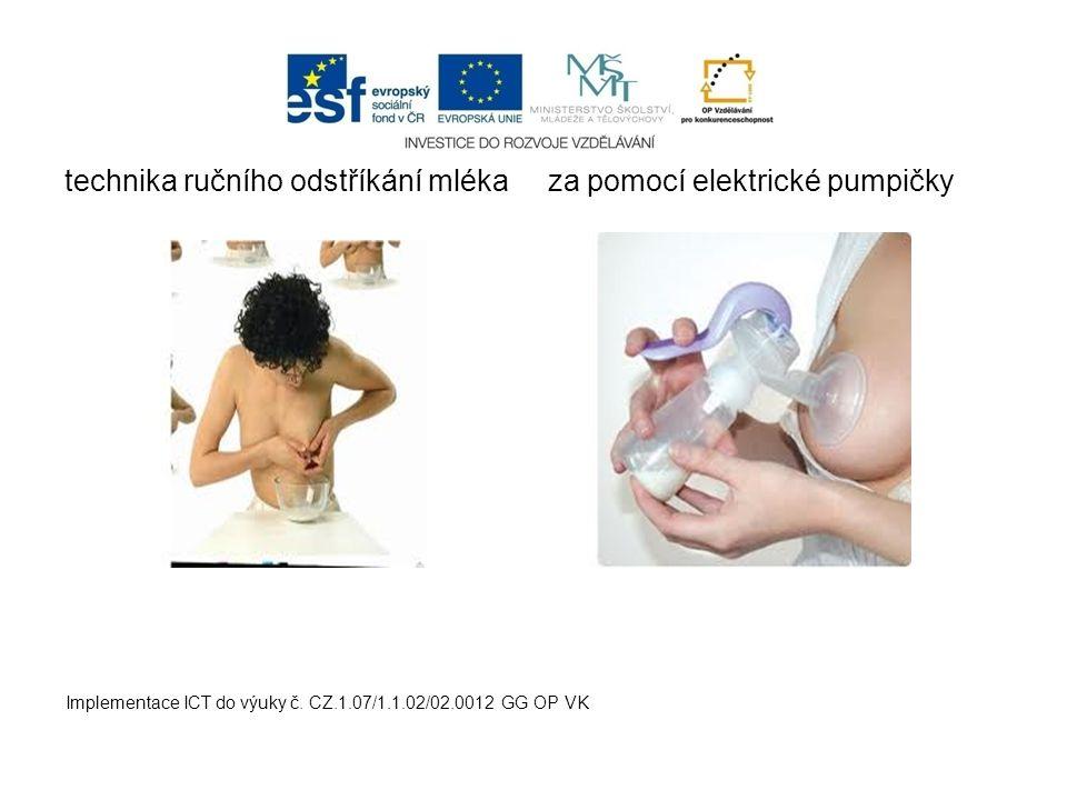 technika ručního odstříkání mléka za pomocí elektrické pumpičky Implementace ICT do výuky č. CZ.1.07/1.1.02/02.0012 GG OP VK