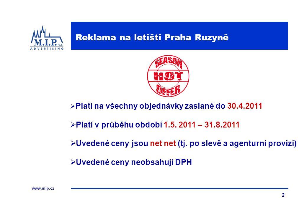 www.mip.cz 2  Platí na všechny objednávky zaslané do 30.4.2011  Platí v průběhu období 1.5. 2011 – 31.8.2011  Uvedené ceny jsou net net (tj. po sle
