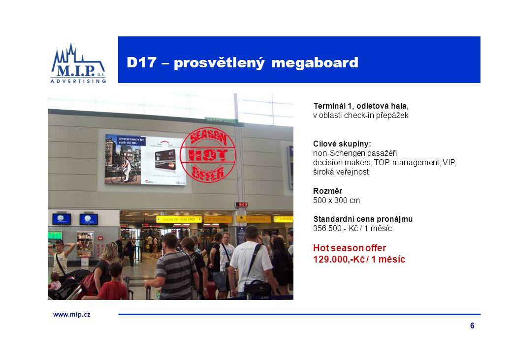 www.mip.cz 6 Terminál 1, odletová hala, v oblasti check-in přepážek Cílové skupiny: non-Schengen pasažéři decision makers, TOP management, VIP, široká