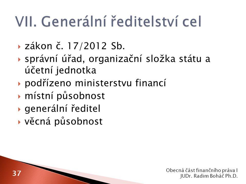  zákon č. 17/2012 Sb.  správní úřad, organizační složka státu a účetní jednotka  podřízeno ministerstvu financí  místní působnost  generální ředi