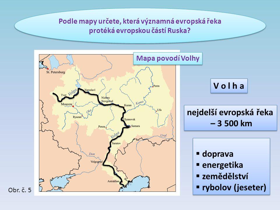 Podle mapy určete, která významná evropská řeka protéká evropskou částí Ruska? V o l h a nejdelší evropská řeka – 3 500 km nejdelší evropská řeka – 3