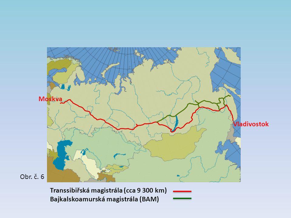 Obr. č. 6 Transsibiřská magistrála (cca 9 300 km) Bajkalskoamurská magistrála (BAM) Moskva Vladivostok