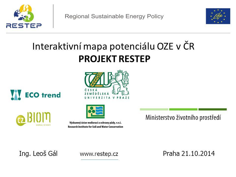 Interaktivní mapa potenciálu OZE v ČR PROJEKT RESTEP Ing. Leoš Gál www.restep.cz Praha 21.10.2014