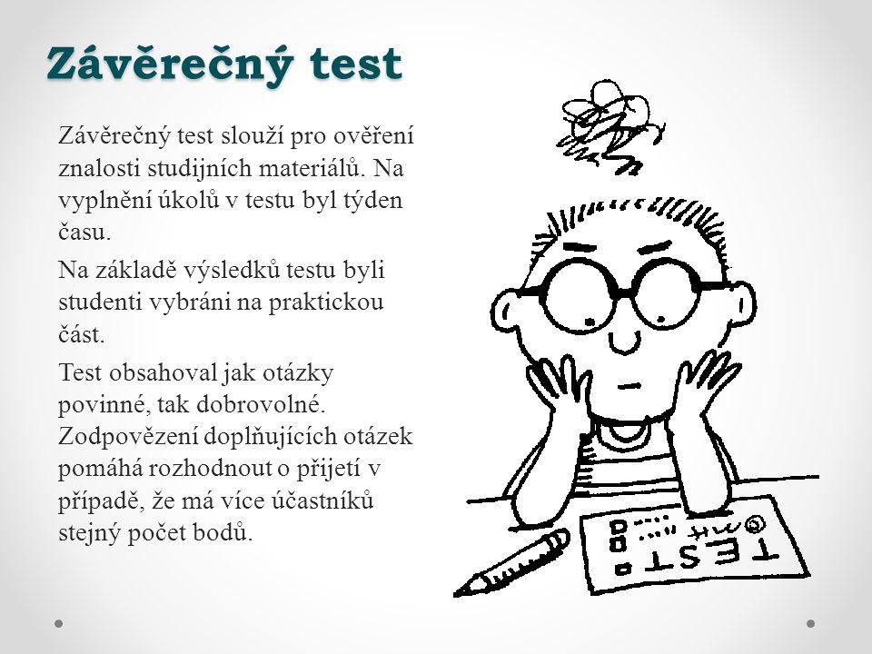 Závěrečný test Závěrečný test slouží pro ověření znalosti studijních materiálů.