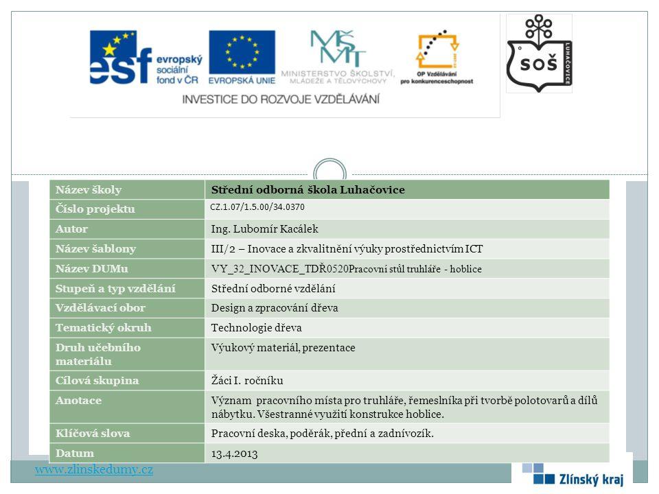 Pracovní stůl truhláře - význam www.zlinskedumy.cz Truhlářská hoblice je pracovní stůl truhláře uzpůsobena jeho požadavkům a specifickým operacím související s jeho prací.