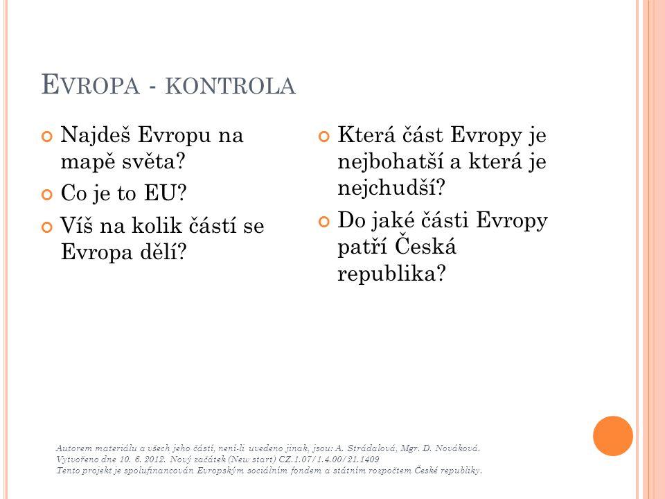 E VROPA - KONTROLA Autorem materiálu a všech jeho částí, není-li uvedeno jinak, jsou: A. Strádalová, Mgr. D. Nováková. Vytvořeno dne 10. 6. 2012. Nový