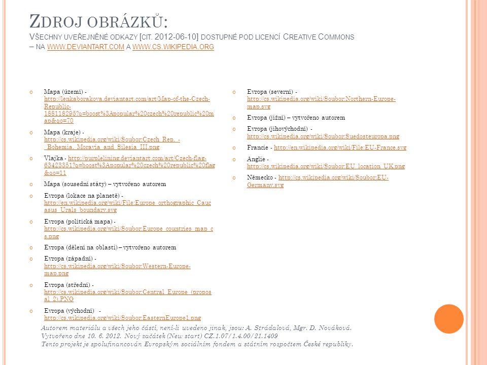 Z DROJ OBRÁZKŮ : V ŠECHNY UVEŘEJNĚNÉ ODKAZY [ CIT. 2012-06-10] DOSTUPNÉ POD LICENCÍ C REATIVE C OMMONS – NA WWW. DEVIANTART. COM A WWW. CS. WIKIPEDIA.