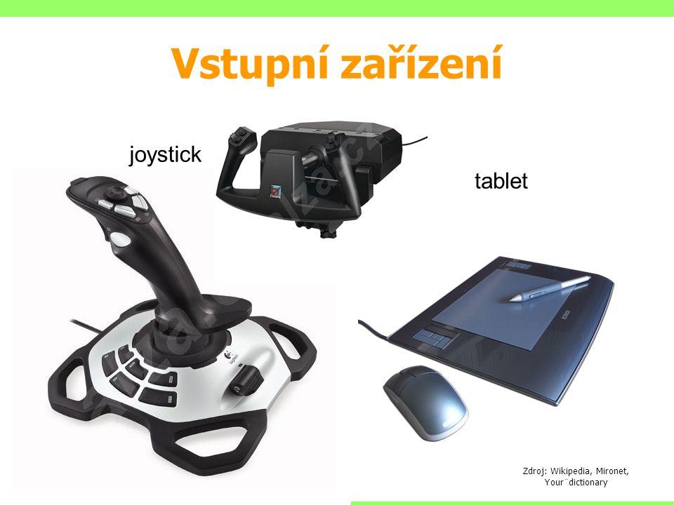 Vstupní zařízení Zdroj: Wikipedia, Mironet, Your¨dictionary joystick tablet