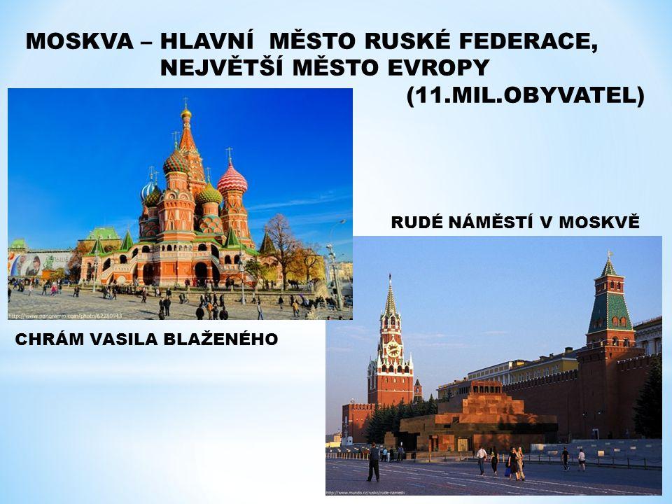 MOSKVA – HLAVNÍ MĚSTO RUSKÉ FEDERACE, NEJVĚTŠÍ MĚSTO EVROPY (11.MIL.OBYVATEL) CHRÁM VASILA BLAŽENÉHO RUDÉ NÁMĚSTÍ V MOSKVĚ