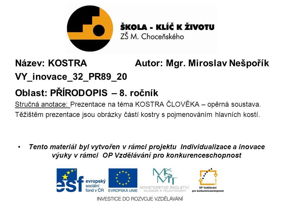Název: KOSTRA VY_inovace_32_PR89_20 Oblast: PŘÍRODOPIS – 8.