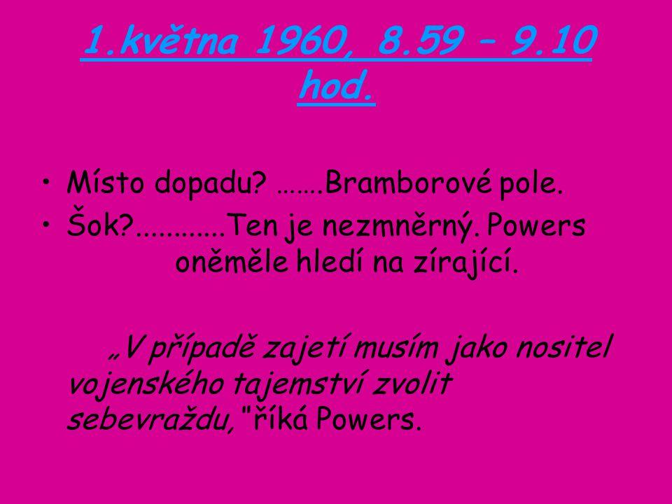 1.května 1960, 8.59 – 9.10 hod. Místo dopadu. …….Bramborové pole.