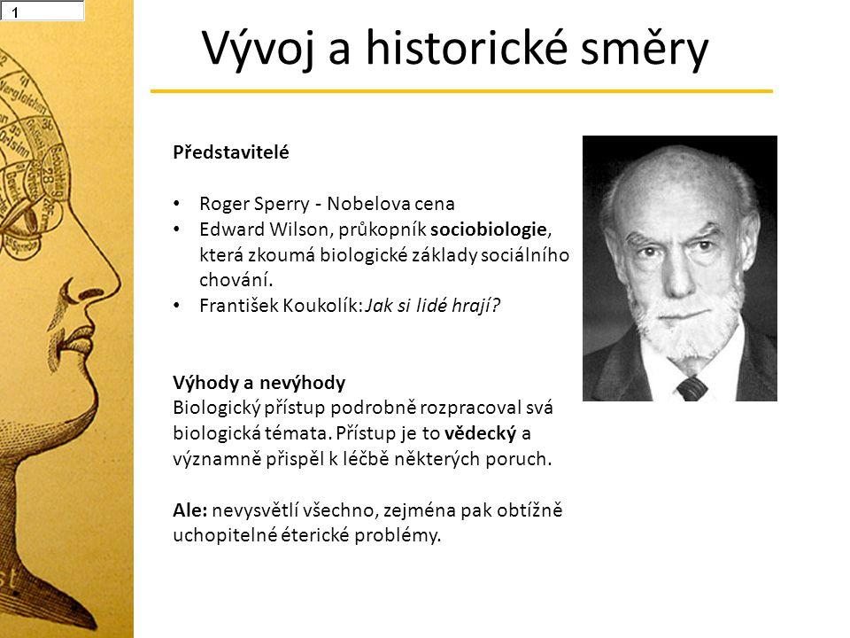 Představitelé Roger Sperry - Nobelova cena Edward Wilson, průkopník sociobiologie, která zkoumá biologické základy sociálního chování. František Kouko