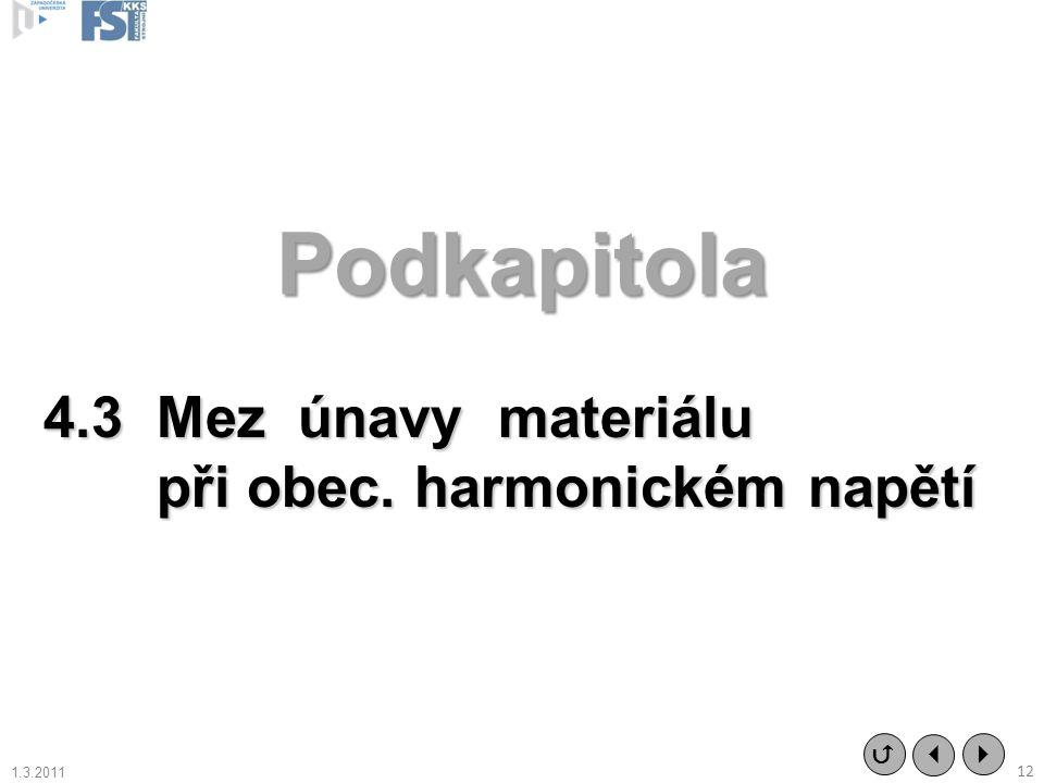 Podkapitola 4.3 Mez únavy materiálu při obec. harmonickém napětí   12  1.3.2011