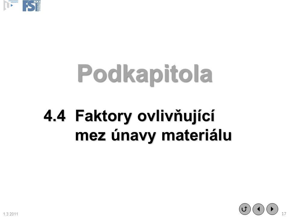 Podkapitola 4.4 Faktory ovlivňující mez únavy materiálu   17  1.3.2011