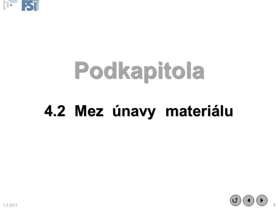 Podkapitola 4.2 Mez únavy materiálu   9  1.3.2011