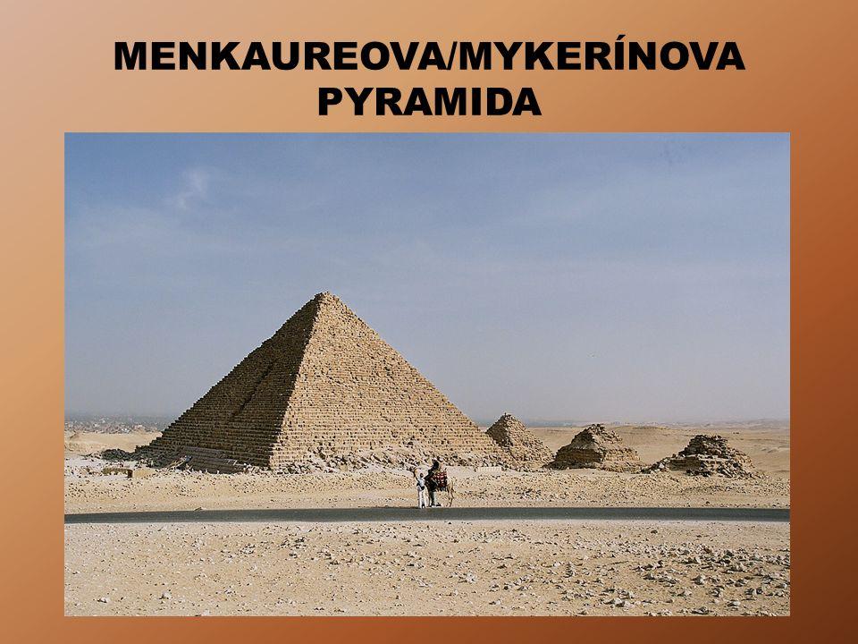 MENKAUREOVA/MYKERÍNOVA PYRAMIDA
